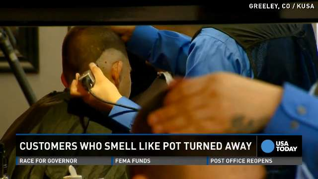 ... barber shop. The owner refuses to serve customers who reek of pot. VPC