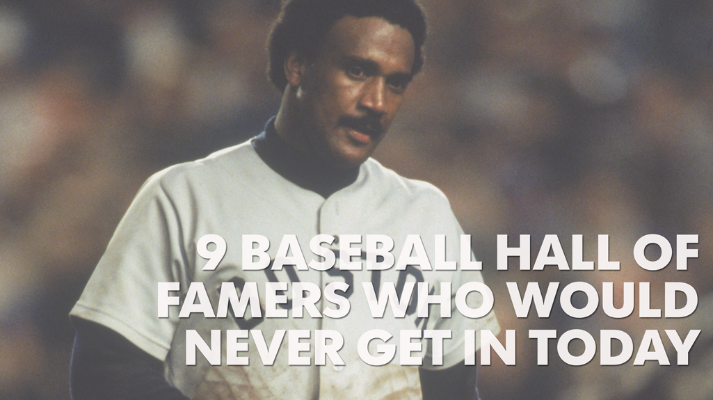 Nine Baseball Hall of Famers who would never get in today