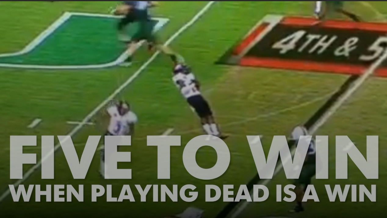 Five to Win: When playing dead is a win