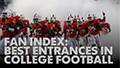 College Football Fan Index: Best Entrances