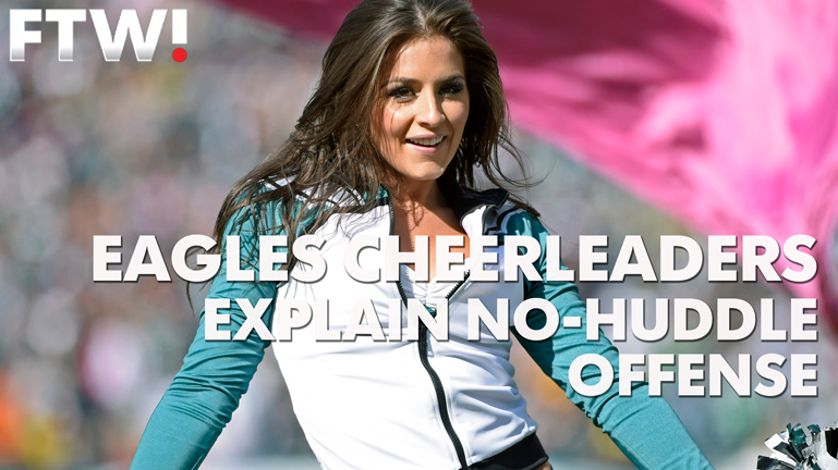 Eagles cheerleaders explain: Why are so many teams going no-huddle?