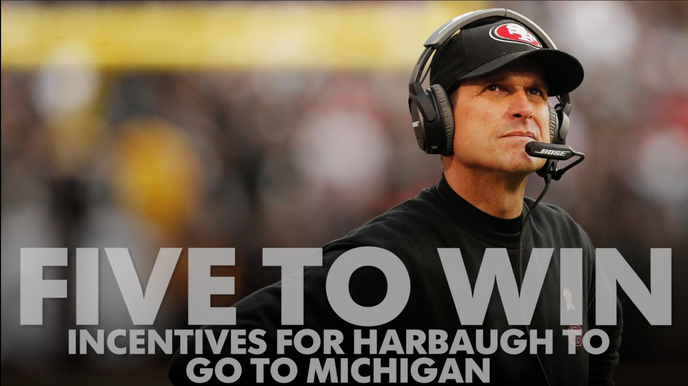 Five to Win: Incentives for Jim Harbaugh to go to Michigan