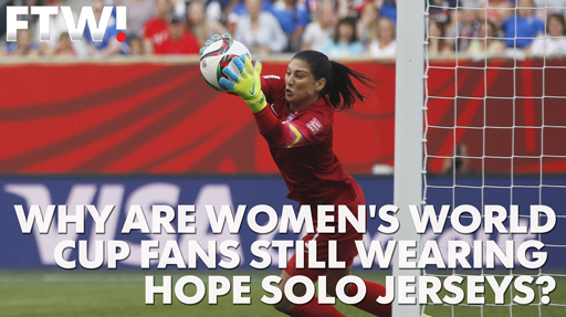 Why are Women's World Cup fans still wearing Hope Solo jerseys?