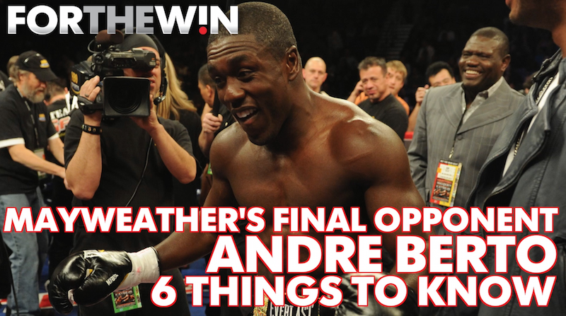 6 things to know about Floyd Mayweather's final opponent, Andre Berto
