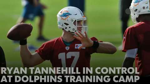 Ryan Tannehill in control at Dolphins Training Camp