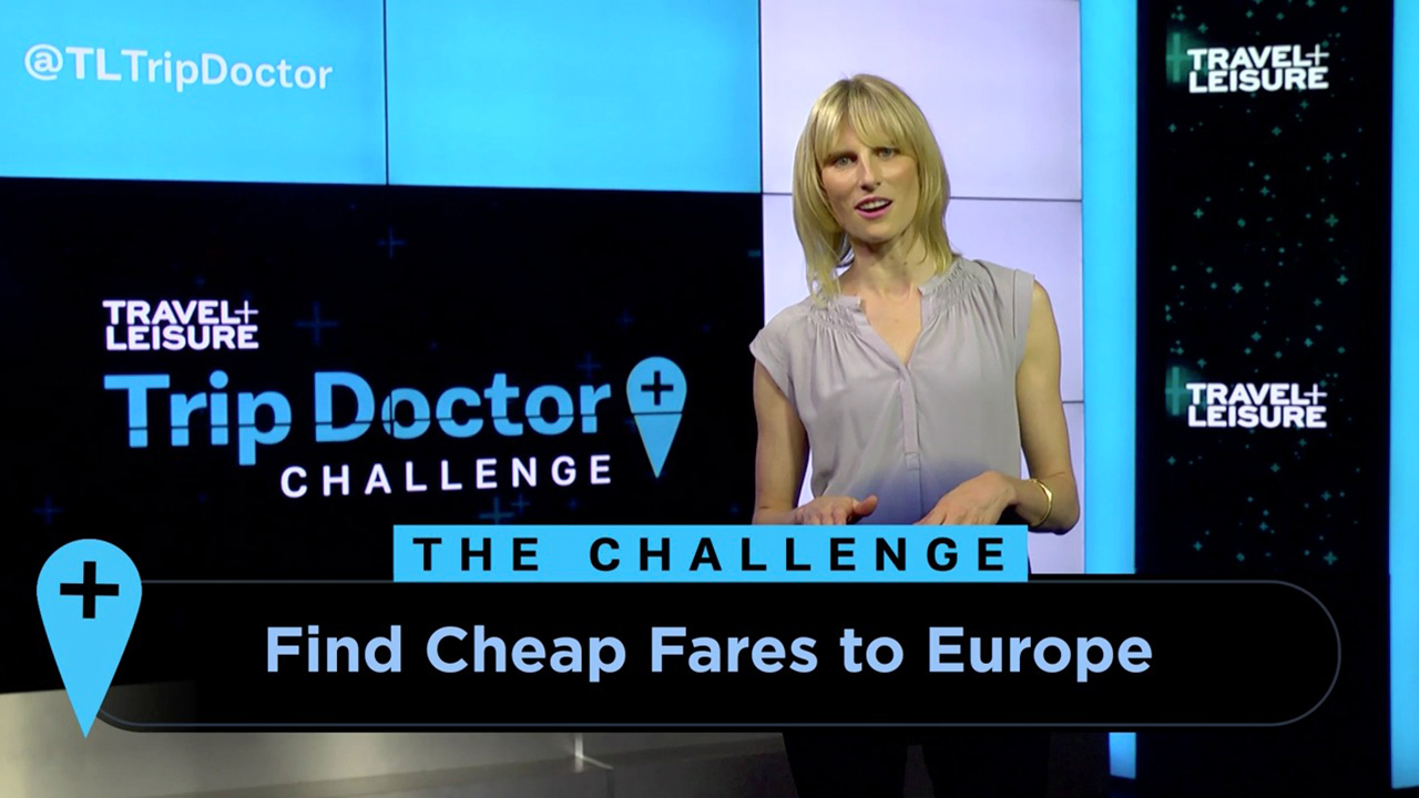 How to Find Cheap Fares to Europe | Travel + Leisure