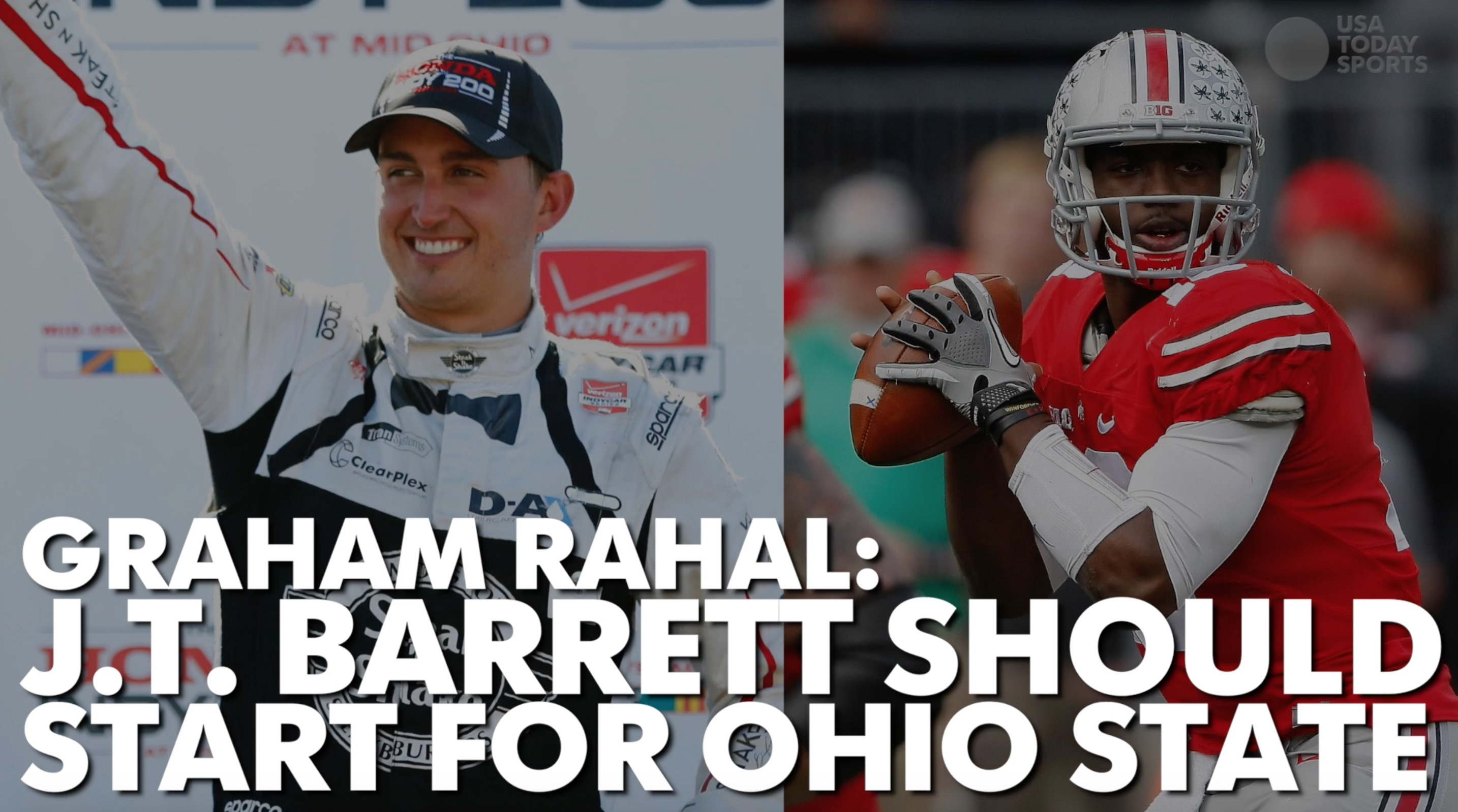 IndyCar's Graham Rahal thinks J.T. Barrett should start for Ohio State.