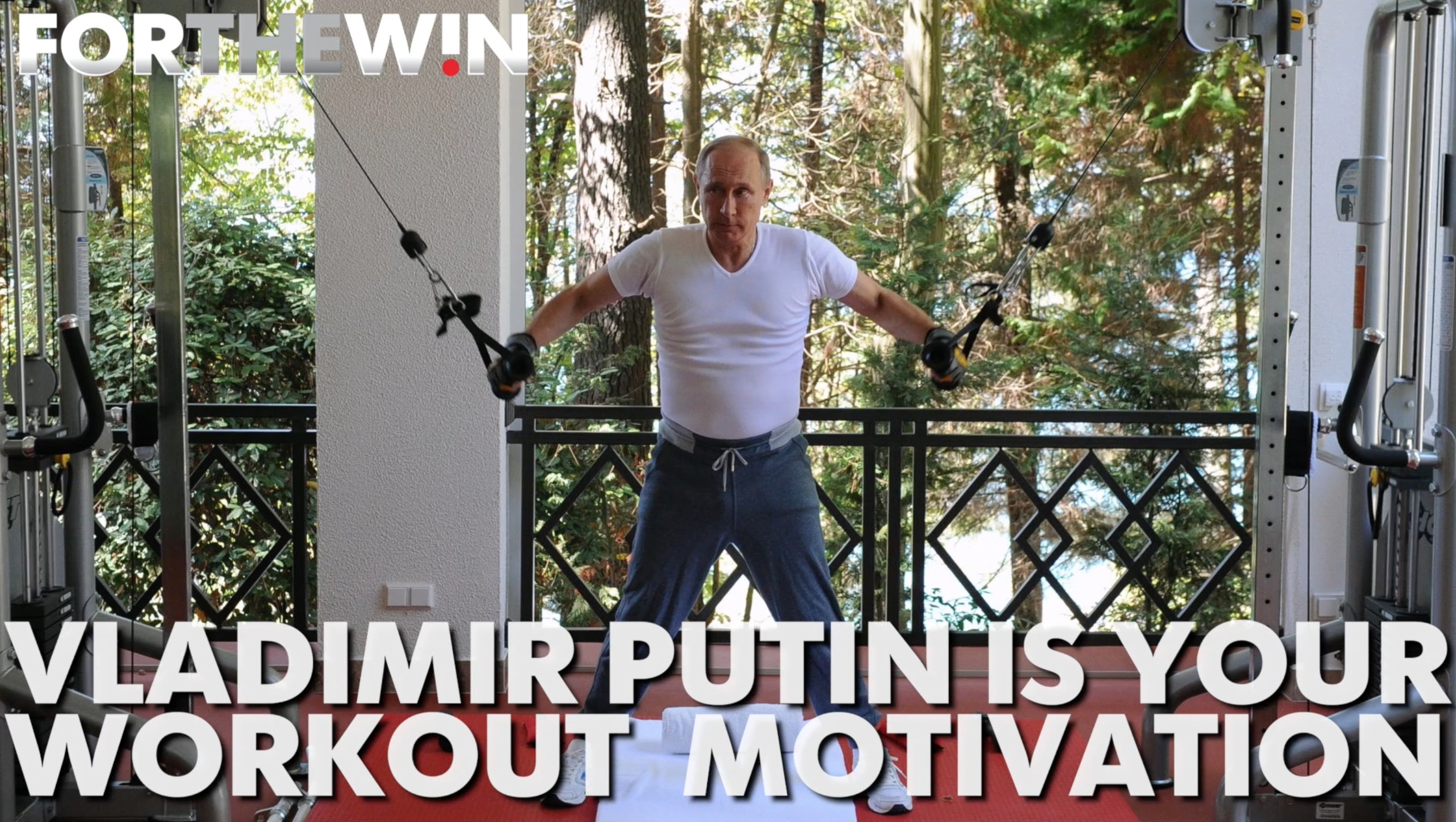 Vladimir Putin is your workout motivation