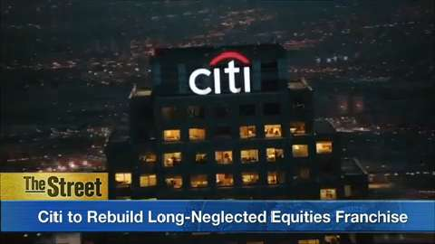 Citigroup implements four-point plan to rebuild equities unit