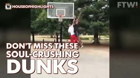 Don't miss these soul-crushing dunks