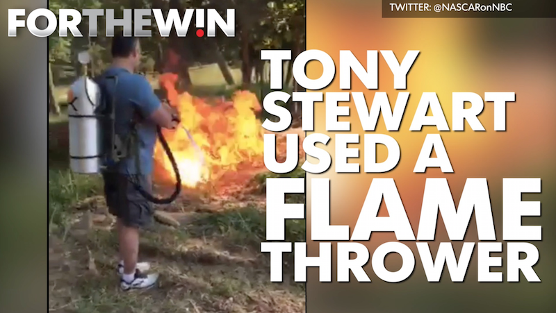 Tony Stewart used a flamethrower