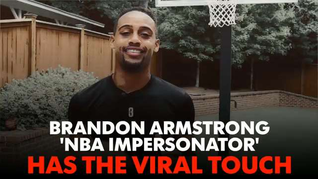 'NBA Impersonator' Brandon Armstrong has the viral touch