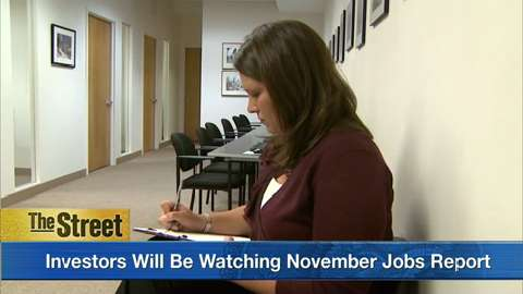 What to watch Friday: The Fed will be watching November jobs report