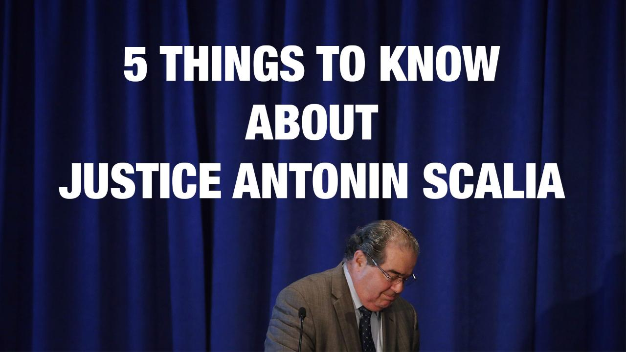 5 things to know about Justice Antonin Scalia