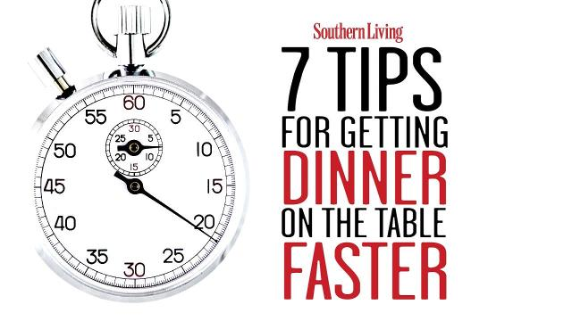 7 tips to help you get dinner on the table faster
