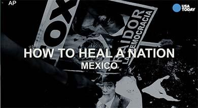 How to heal a nation: Advice from Mexico