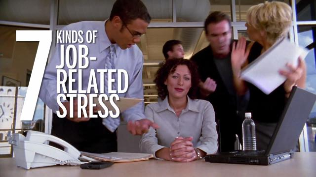 7 kinds of job-related stress to watch out for