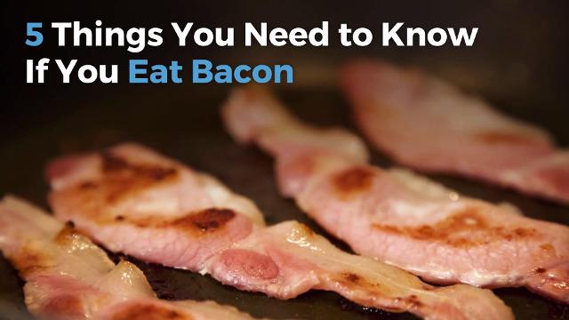 5 things you should know if you eat bacon