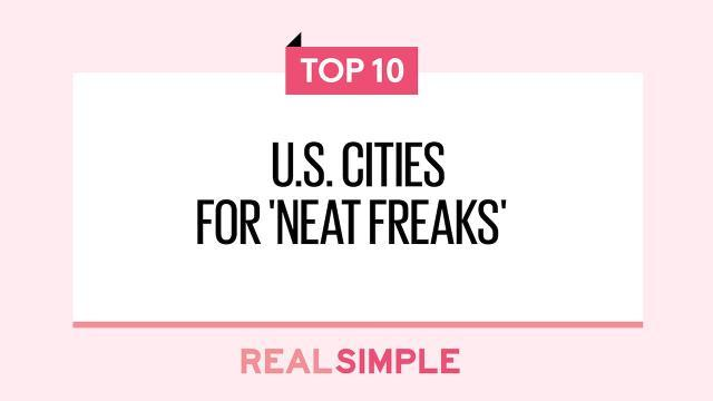 Top 10 U.S. cities for 'neat freaks'