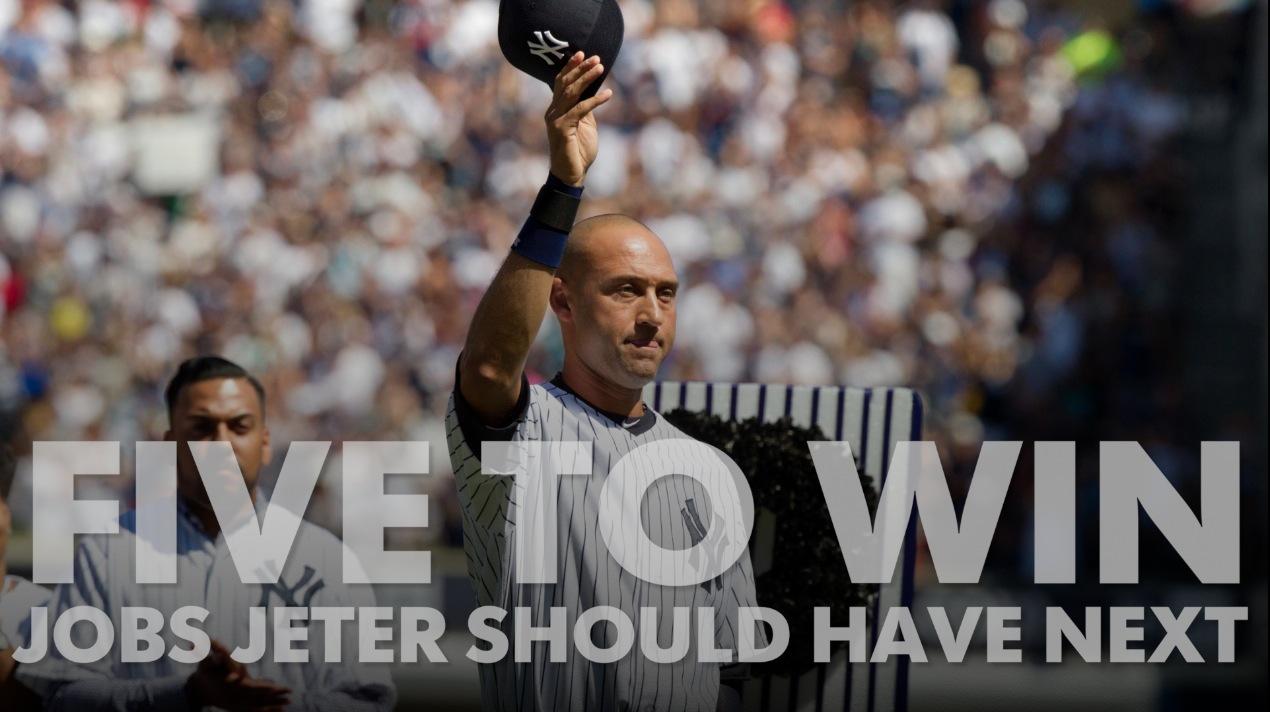 Five to Win: Jobs that Derek Jeter should have next