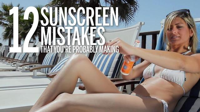 12 sunscreen mistakes you're probably making