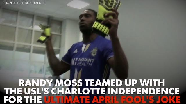 NFL legend Randy Moss, 40, and the USL's Charlotte Independence pulled off the ultimate April Fool's joke.