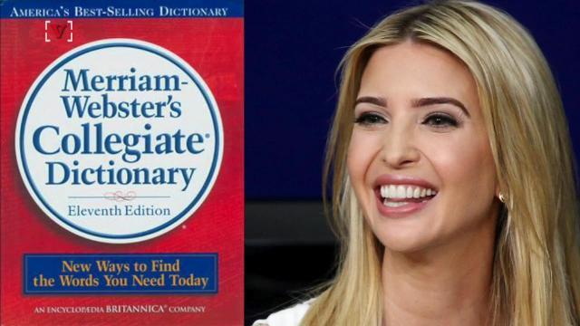 Merriam-Webster Dictionary is schooling Ivanka Trump