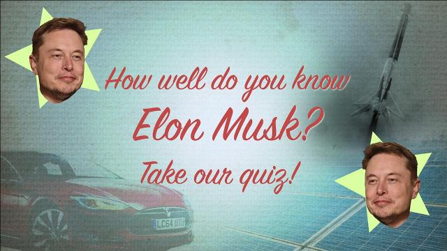 How well do you know Elon Musk?