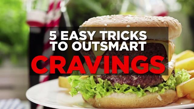 5 painless tricks to outsmart cravings