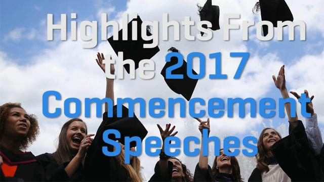 Highlights from the 2017 commencement speeches
